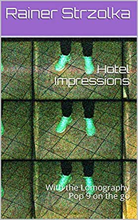 Hotel Impressions: With the Lomography Pop 9 on the go eBook