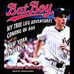 Bat Boy: My True Life Adventures Coming of Age with the New York Yankees | Matthew McGough