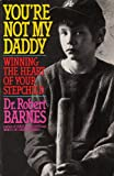 You're Not My Daddy, Robert G. Barnes, 0849933447