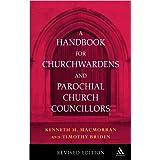 Handbook for Church Wardens and parochial church councillorsby Timothy Briden