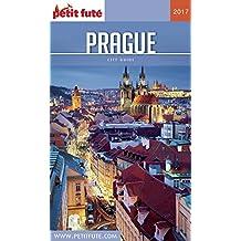 PRAGUE 2017 Petit Futé (City Guide) (French Edition)
