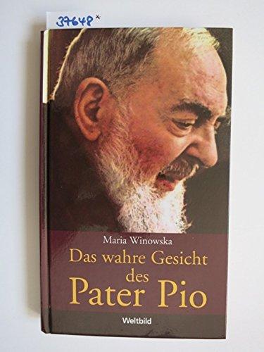 Das wahre Gesicht des Pater Pio