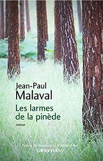 Les larmes de la pinède, Malaval, Jean-Paul