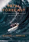 Fatal Forecast, Michael J. Tougias, 0743297032