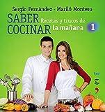 Saber cocinar. Recetas y trucos de la mañana de la 1 (Spanish Edition)