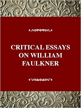 com critical essays on william faulkner the sutpen family  com critical essays on william faulkner the sutpen family critical essays on american literature 9780816173143 arthur kinney books