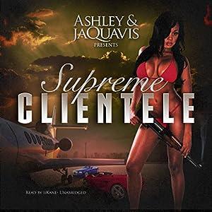 Supreme Clientele Audiobook