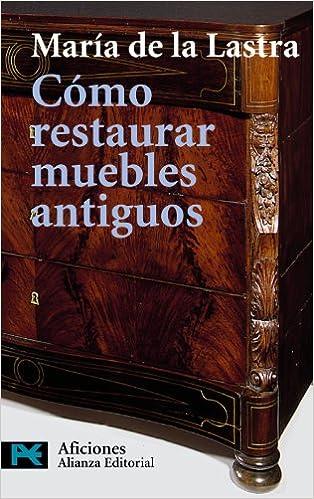 Cómo restaurar muebles antiguos El Libro De Bolsillo ...