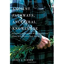 Ancient Pathways, Ancestral Knowledge: Ethnobotany and Ecological Wisdom of Indigenous Peoples of Northwestern North America