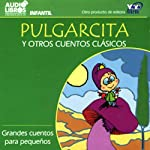 Pulgarcita y Otros Cuentos Clasicos [Little Thumb and Other Classic Tales] | Charles Perrault,more