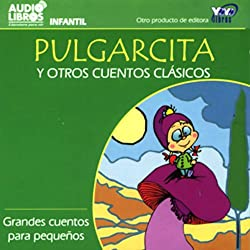Pulgarcita y Otros Cuentos Clasicos [Little Thumb and Other Classic Tales]