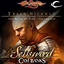 The Sellsword: Dragonlance: Tracy Hickman Presents: The Anvil of Time, Book 1 Audiobook by Cam Banks Narrated by James Langton