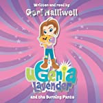 Ugenia Lavender and the Burning Pants | Geri Halliwell