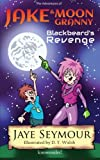The Adventures of Jake & Moon Granny: Blackbeard's Revenge (Volume 2)