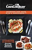 img - for CanCooker Inc. CCCB-1502 CanCooker Cookbook - A Collection of Recipes for Everyday, Weekends & Adventures book / textbook / text book