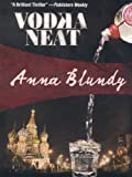 Vodka Neat, Anna Blundy, 193460934X