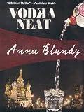 Vodka Neat, Anna Blundy, 193460934X