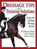 Dressage Tips and Training Solutions, Petra Holzel and Wolfgang Holzel, 1872119352