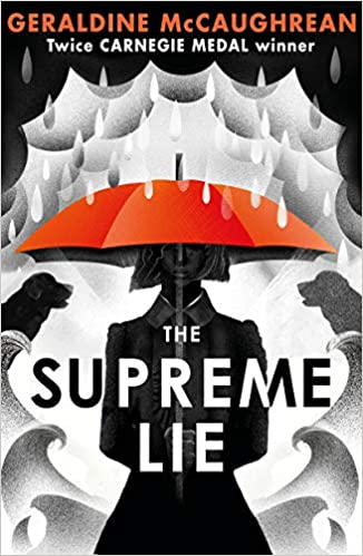 The Supreme Lie: Amazon.co.uk: Geraldine McCaughrean: 9781474970686: Books