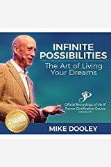 Infinite Possibilities: The Art of Living Your Dreams (Audio CD) Audio CD