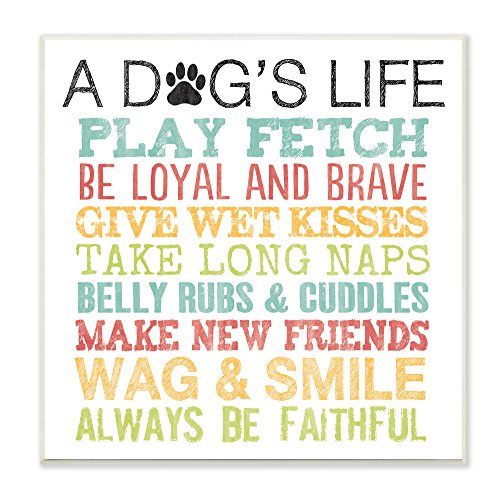 Stupell Home Décor A Dog's Life With Paw Colorful Typography Art Wall Plaque, 12 x 0.5 x 12, Proudly Made in USA