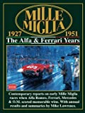 Mille Miglia 1927-1951: The Alfa and Ferrari Years (Mille Miglia Racing S)