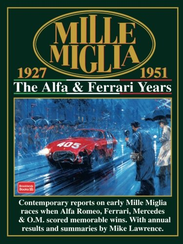 2000 Mille - Mille Miglia 1927-1951: The Alfa and Ferrari Years (Mille Miglia Racing S.)