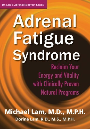 Adrenal Fatigue Syndrome - Reclaim Your Energy and Vitality with Clinically Proven Natural Programs (Natural Energy Vitality)