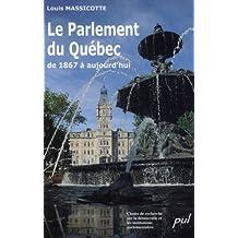 Le Parlement du Québec de 1867 à aujourd'hui