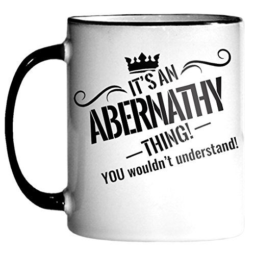 It's An ABERNATHY Thing! You wouldn't understand. 11oz Coffee Mug v4