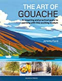 The Art of Gouache: An inspiring and practical