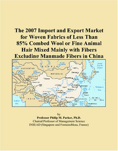 - The 2007 Import and Export Market for Woven Fabrics of Less Than 85% Combed Wool or Fine Animal Hair Mixed Mainly with Fibers Excluding Manmade Fibers in China
