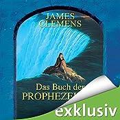 Das Buch der Prophezeiung (The Banned 4)   James Clemens