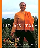 Lidia's Italy: 140 Simple and Delicious Recipes from the Ten Places in Italy Lidia Loves Most
