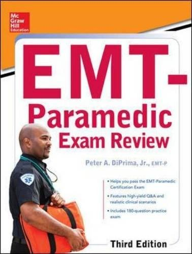 McGraw-Hill Educations EMT-Paramedic Exam Review, Third Edition