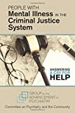 People with Mental Illness in the Criminal Justice System: Answering a Cry for Help