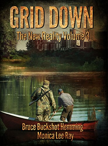 Grid Down: The New Reality by [Hemming, Bruce Buckshot, Ray, Monica Lee]