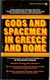 Gods and Spacemen of Greece and Rome, W. Raymond Drake and Rouse, 0451076206