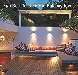 150 Best Terrace and Balcony Ideas, Irene Alegre, 0062210289