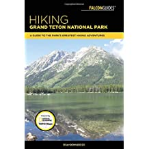 Hiking Grand Teton National Park: A Guide to the Park's Greatest Hiking Adventures