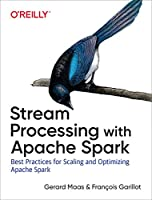 Stream Processing with Apache Spark: Mastering Structured Streaming and Spark Streaming Front Cover