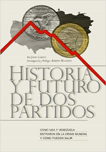 Historia y Futuro de Dos Partidos: Como USA y Venezuela ...