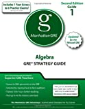 Algebra GRE Strategy Guide, 2nd Edition, Manhattan GRE Staff, 1935707477