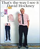 That's the Way I See It, David Hockney, 0500280851