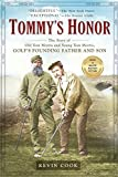 old tom morris - Tommy's Honor: The Story of Old Tom Morris and Young Tom Morris, Golf's Founding Father and Son