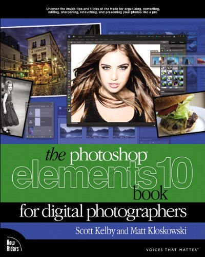 The Photoshop Elements 10 Book for Digital Photographers (Voices That Matter) (Elements Inc Silk)