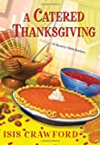 A Catered Thanksgiving, Isis Crawford, 0758247389