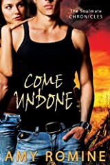 Come Undone (Soul Mate Chronicles Book 2) Kindle Edition