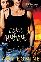 Come Undone (Soul Mate Chronicles Book 2)