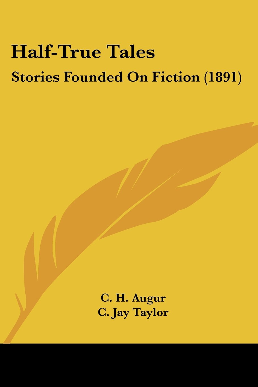 Read Online Half-True Tales: Stories Founded On Fiction (1891) pdf epub